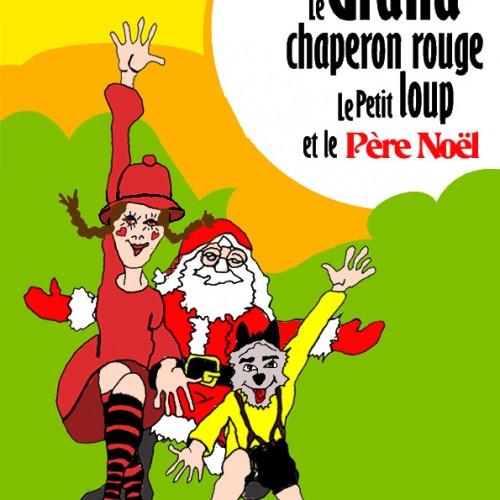 Le Grand chaperon rouge, le petit loup et le Père Noël